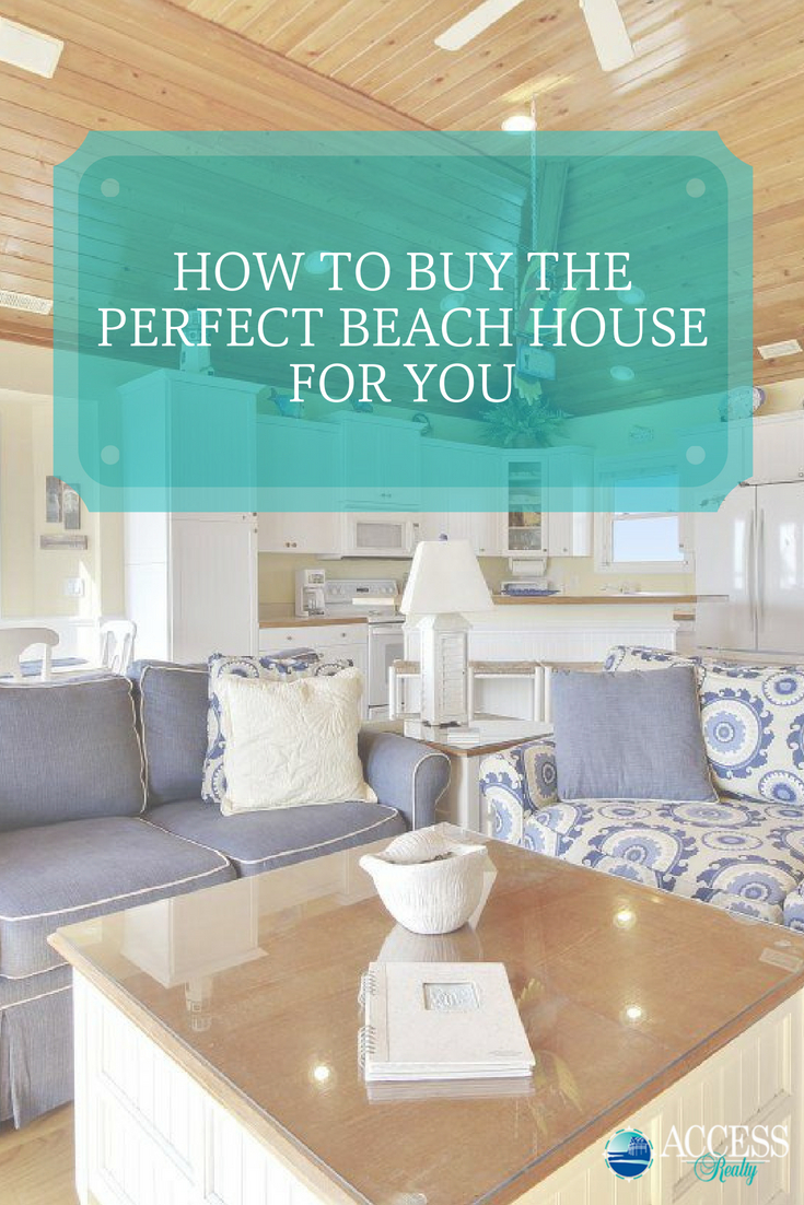 How to Buy the Perfect Beach House for You | Topsail Island Blog