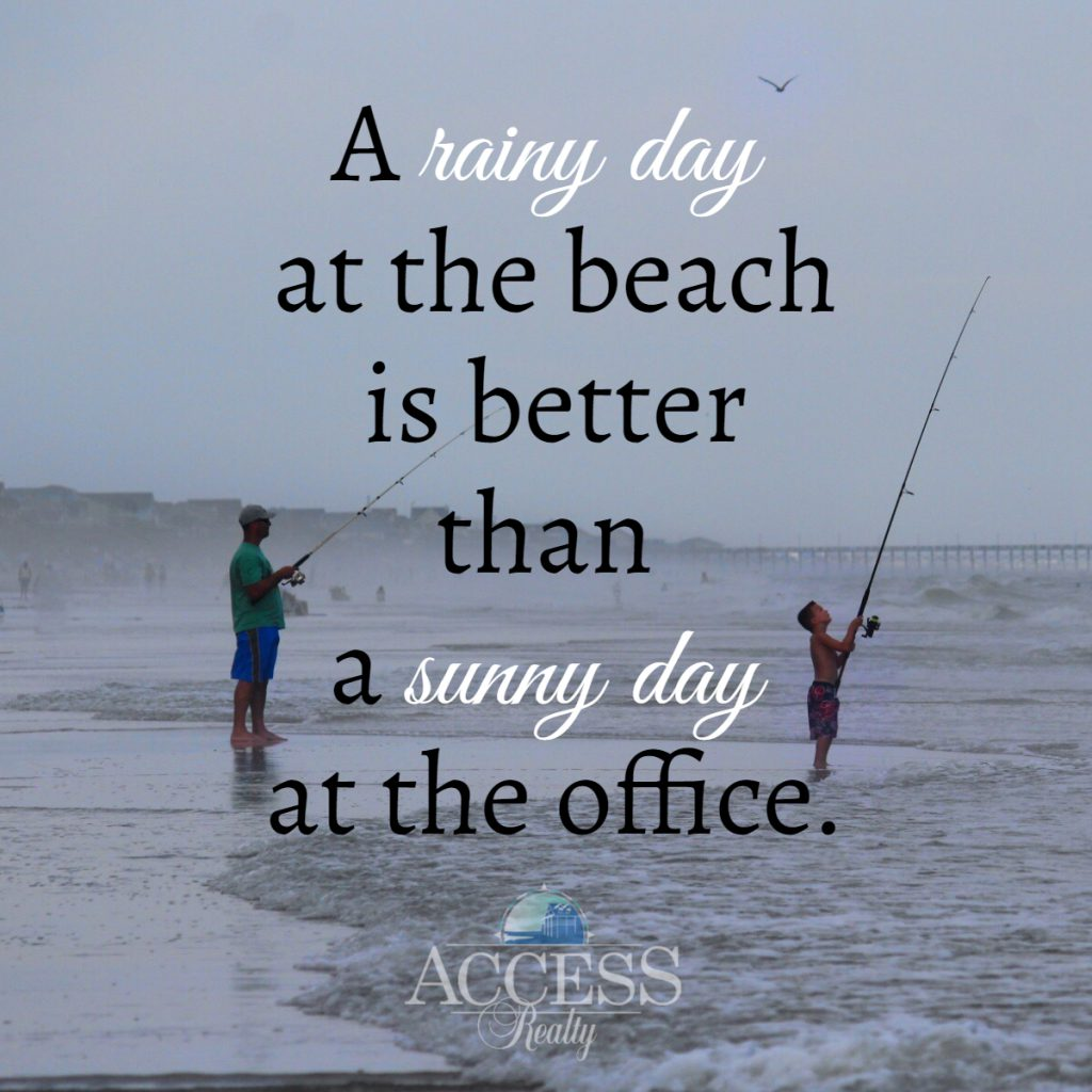 A Rainy Day at the Beach is Better than a Sunny Day at the Office.
