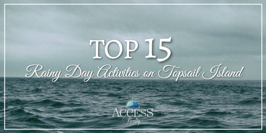 Top 15 Rainy Day Activities on Topsail Island
