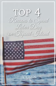 Top 4 Reasons to Spend Labor Day on Topsail Island