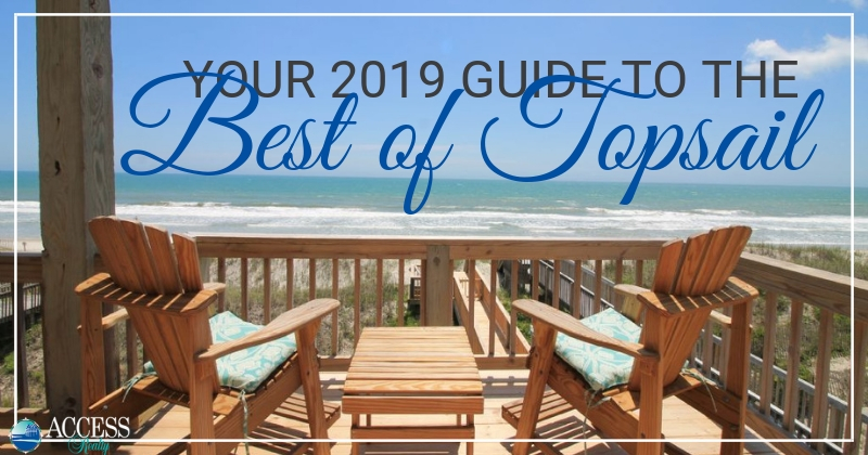 Your 2019 Guide to the Best of Topsail